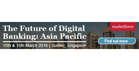 The Future of Digital Banking, Singapore from 15-16 March 2016